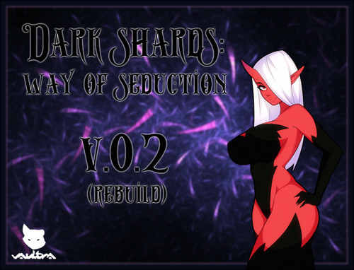 Vaultra - Dark Shards: Way Of Seduction - Version 0.2 Rebuild