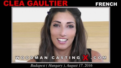 [WoodmanCastingX] Clea Gaultier (* Updated * / Casting X 168 / 01.09.16) [2016 , Anal, Swallow, Casting, All Sex, SiteRip]