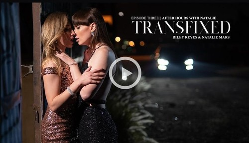 Natalie Mars , Riley Reyes  - After Hours With Natalie  (2019/Transfixed.com/SD)