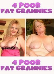 wn2tv85xglso - 4 Poor Fat Grannies